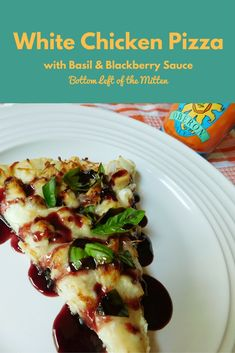 White Chicken Pizza with Basil & Blackberry Sauce A sweet & savory combination on a homemade pizza crust. While this has a long and fancy name trust me it comes together quickly with the use of rotisserie chicken. ~ Bottom Left of the Mitten #pizza #whitepizza