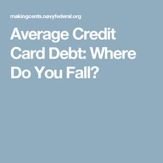 Average Credit Card Debt: Where Do You Fall?