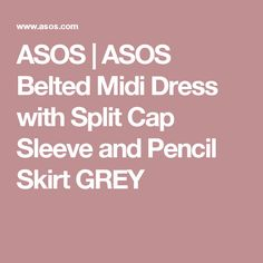 ASOS   ASOS Belted Midi Dress with Split Cap Sleeve and Pencil Skirt GREY