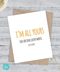 Funny Love Card. I'm all Yours. You are one lucky mofo. Just sayin' by FlairandPaper on Etsy