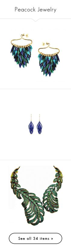 """""""Peacock Jewelry"""" by tegan-b-riley on Polyvore featuring jewelry, earrings, blue jewellery, leather jewelry, earring jewelry, ayaka nishi, fish earrings, 18k jewelry, gold plated jewelry and feather jewelry"""