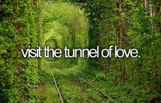 Visit the tunnel of love