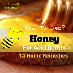 Honey For Acid Reflux: Home Remedies For Acid Reflux