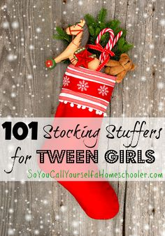101 Stocking Stuffers for Tween Girls :: Need a little inspiration for your tween girls stocking? Or perhaps you need help with gift-giving for a tween girl for a birthday or other occasion? This list should help jump start your search! :: So You Call Yourself a Homeschooler?