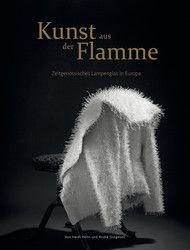 Kunst aus der Flamme Großartiges Buch über die europäische Glasszene - ebenfalls ein tolles Weihnachtsgeschenk.