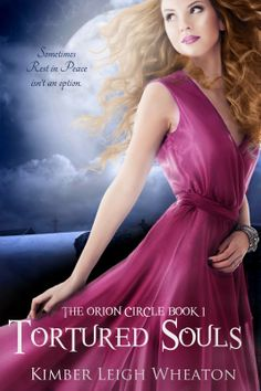 Tortured Souls (Orion Circle #1) by Kimber Leigh Wheaton