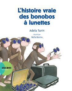 L'histoire vraie des bonobos à lunettes, d'Adela Turin et Nella Bosnia, Actes Sud Junior Turin, Album, My Books, Reading, Junior, Movie Posters, Big Little, True Stories, Books To Read