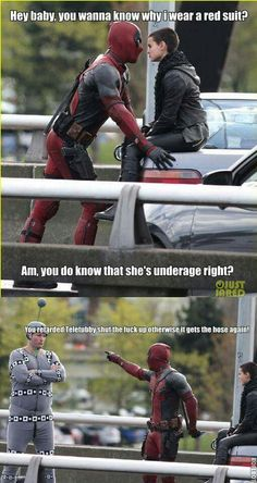 Get out, Deadpool is trying to flirt.