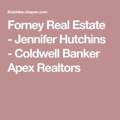 Forney Real Estate - Jennifer Hutchins - Coldwell Banker Apex Realtors
