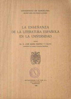 La enseñanza de la literatura española en la Universidad / por José María Castro y Calvo - Barcelona : Universidad de Barcelona, Secretaría de Publicaciones, 1946