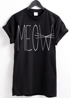 This Meow T-shirt is pretty cute! I like it!  Guys I am in desperate need of followers on Instagram so the link in is my bio if you want to help me out