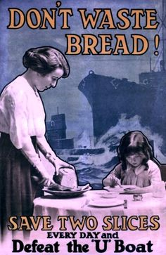 z- Don't Waste Bread (Prop- GB- WWI), II