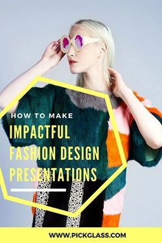 Learn how to give fashion design presentation that leave an impression.
