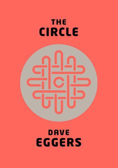 """War is peace. Freedom is slavery. Ignorance is strength.  —George Orwell, """"1984"""" Secrets are lies. Sharing is Caring. Privacy is theft.  —Dave Eggers, """"The Circle""""  The construction begs for comparison, and yet """"The Circle"""" is no """"1984."""" In the future, according to Dave Eggers, one mega social-network corporation, the namesake of his new novel, has become the technological architect of daily life—arranging conversations, restocking pantries, making payments, and ranking human beings. The ..."""