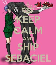 sebaciel | KEEP CALM AND SHIP SEBACIEL - KEEP CALM AND CARRY ON Image Generator ... YUUUUUUUUUUSSSSSSSS!!!!!!!!!!!!!!!!