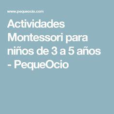 Actividades Montessori para niños de 3 a 5 años - PequeOcio
