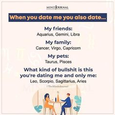 When you date me you also date…My friends: Aquarius, Gemini, Libra; My family: Cancer, Virgo, Capricorn; My pets: Taurus, Pisces; What kind of bullshit is this you're dating me and only me: Leo, Scorpio, Sagittarius, Aries #zodiac #zodiactraits #astrology #datingzodiac Zodiac Cusp, Zodiac Traits, Capricorn, Aquarius, Zodiac Funny, Zodiac Memes, Zodiac Elements, Saggitarius, Date Me