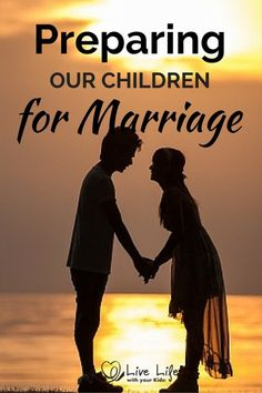 There are things that we can do to prepare our kids for marriage even now while they aren't particularly thinking about it.