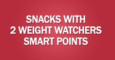 Snacks with 2 Weight Watchers Smart Points - Weight Watchers Recipes