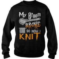 My Broom Broke Now Knit Halloween Halloween Man Men Woman Women Boy Girl Father Dad Mother Mom Grandfather Grandmother TShirt #gift #ideas #Popular #Everything #Videos #Shop #Animals #pets #Architecture #Art #Cars #motorcycles #Celebrities #DIY #crafts #Design #Education #Entertainment #Food #drink #Gardening #Geek #Hair #beauty #Health #fitness #History #Holidays #events #Home decor #Humor #Illustrations #posters #Kids #parenting #Men #Outdoors #Photography #Products #Quotes #Science…