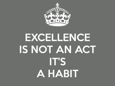 excellence-is-not-an-act-it-s-a-habit-2.png (2048×1536)