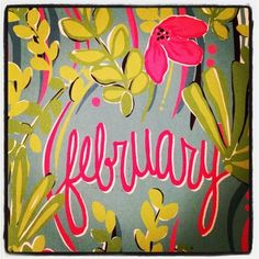 oh, just one of the best months ever ! february