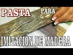 PASTA PARA IMITACIÓN DE MADERA - PASTE TO IMITATE WOOD - YouTube