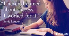 """""""I never dreamed about success. I worked for it. Career Quotes, Wednesday Wisdom, Estee Lauder, Advice, Success, Learning, Tips, Studying, Teaching"""