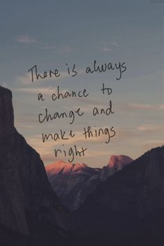 There is always a chance to change and make things right