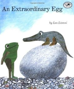 An Extraordinary Egg by Leo Lionni. Click for round-up of author activities and crafts.