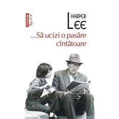 Sa ucizi o pasare cintatoare (ed. Harper Lee, Reading, Books, Movies, Movie Posters, Romans, Libros, Films, Book
