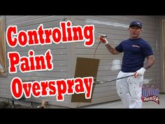 How To Control Paint Over spray With Paint Sprayers. - YouTube