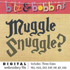 Harry Potter Muggle Snuggle? - Machine Embroidery Design