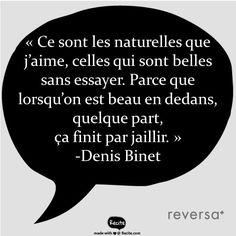 """Citation du coiffeur Denis Binet au sujet de la beauté des femmes : """"Ce sont les naturelles que j'aime, celles qui sont belles sans essayer. Parce que lorsqu'on est beau en dedans, quelque part, ça finit par jaillir."""" #ParolesBeauté"""