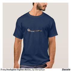 F-104 Starfighter Fighter Aircraft T-Shirt Gold T Shirts, Tee Shirts, Tees, Funny Shirts, Nautical Anchor, Milan Fashion Weeks, Diy Shirt, Good Vibes Only, Shirts With Sayings