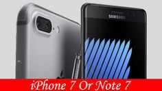 Which one should you get: iPhone 7 or Samsung Galaxy Note 7?