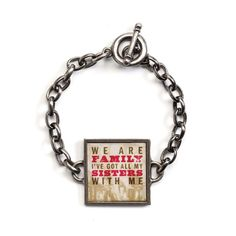 Demdaco Lyricology We Are Family Bracelet - Sentiment: We are family, I've got all my sisters with me.