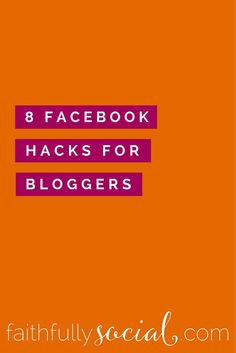 8 Facebook Hacks for