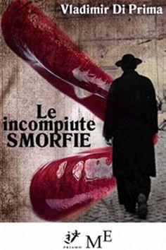 Prezzi e Sconti: Le #incompiute smorfie ebook vladimir di  ad Euro 4.99 in #Giuseppe meligrana editore #Media ebook letterature