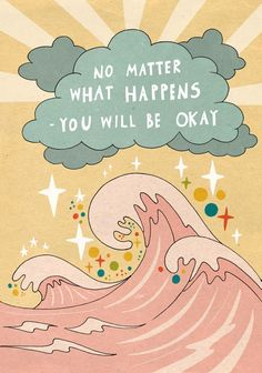 You will be okay. x Motivacional Quotes, Cute Quotes, Happy Quotes, Words Quotes, Sayings, Girly Quotes, Flow Quotes, Positive Thoughts Quotes, Reminder Quotes