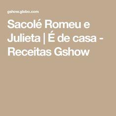 Sacolé Romeu e Julieta | É de casa - Receitas Gshow
