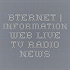 BTERNET   INFORMATION WEB LIVE TV RADIO NEWS
