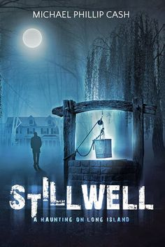 Bella Harte Books: The Book Blog Tour & $50 Give-Away for Stillwell: A Haunting on Long Island by Michael Phillip Cash