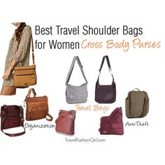 Cross Body Purses: The Best Travel Shoulder Bags for Women by travelfashiongirl, via Polyvore