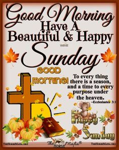 To every thing there is a season and a time to every purpose under the heaven sunday quotes happy sunday sunday morning good morning su… Blessed Sunday Morning, Sunday Morning Quotes, Sunday Prayer, Happy Sunday Quotes, Morning Blessings, Good Night Quotes, Good Morning Good Night, Morning Memes, Morning Greetings Quotes