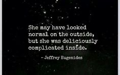 Deliciously complicated...that's me!