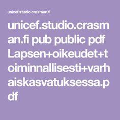 unicef.studio.crasman.fi pub public pdf Lapsen+oikeudet+toiminnallisesti+varhaiskasvatuksessa.pdf