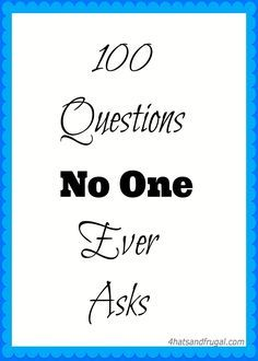 100 Questions No One Ever Asks tag; all questions are listed in this post. #YouTube More