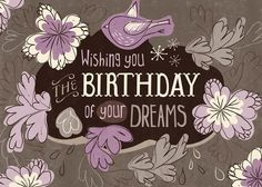 Wishing you THE BIRTHDAY of your DREAMS tjn