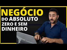 COMO COMEÇAR UM NEGÓCIO DO ABSOLUTO ZERO E SEM DINHEIRO?.. - YouTube Zero, Youtube, Starting A Business, Entrepreneur, Money, Youtubers, Youtube Movies
